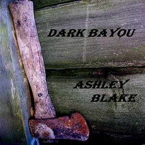 Dark Bayou by Ashley Blake