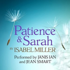 Readers: Janis Ian and Jean Smart Short Review: Touching lesbian love story, set in early 1800s and read beautifully. The two readers each read the portion of the story told from a single point of view. It really works.