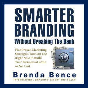smarter branding without breaking the bank by brenda bence
